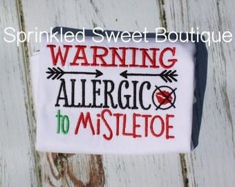 Warning Allergic to Mistletoe Cute Merry Christmas Holiday Custom Shirt Boy Girl