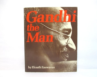 Gandi the Man by Eknath Easwaran 1983 Vintage Paperback Book