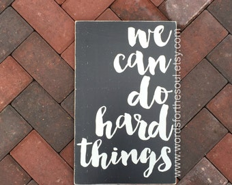 We Can Do Hard Things - Rustic Wood Signs - Christian Wall Art - Farmhouse Wall Art - Inspiration - Wall Hanging Decor - Home - Rustic Wall