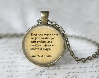 Mad Hatter Necklace - Alice in Wonderland Necklace - Book Necklace - Literary Jewelry - Library Necklace - Quote Necklace 130