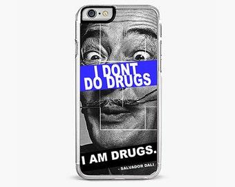 iPhone 7 Case, iPhone 7 Plus Case, Salvador Dali  I dont do Drugs, I Am Drugs , iPhone 6s case, iPhone 6 plus cover