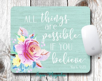 All Things Are Possible If You Believe - Mark 9:23 - Watercolor Flowers - Mouse Pad - Desk Accessory - Scripture