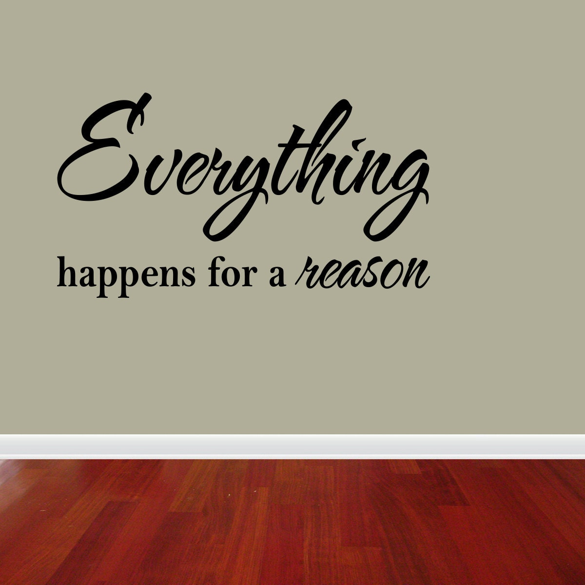 Things Happen For A Reason Quotes: Wall Decal Quote Everything Happens For A Reason Inspirational