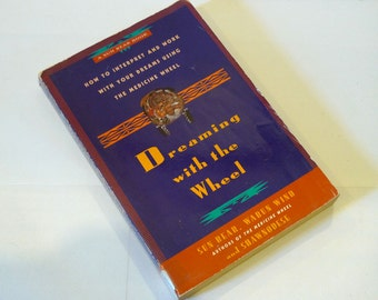 Dreaming With the Wheel: How to Interpret Your Dreams Using the Medicine Wheel, Paperback – 1994