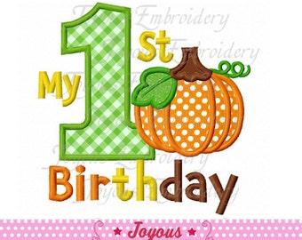 Instant Download My 1st Birthday With Pumpkin Applique Machine Embroidery Design NO:1840