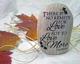There Is No Remedy for Love But To Love More Thoreau Quotation Shelf Sitting Engraved Stone With Personalized Option