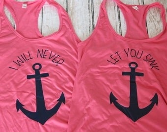 I will never let you sink best friends matching shirts great to let your BFF know exactly how you feel about her. Shown in hot pink and navy