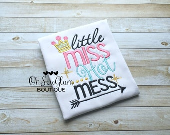 Little miss hot mess - girls embroidered shirt - hot mess - girls custom shirt - applique shirt - girls cute shirt - Embroidered shirt
