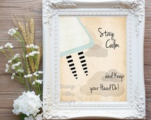 Stay Calm and Keep your Head on Alice in Wonderland printable wall art  (53AOWD) instant download 8x10 art print
