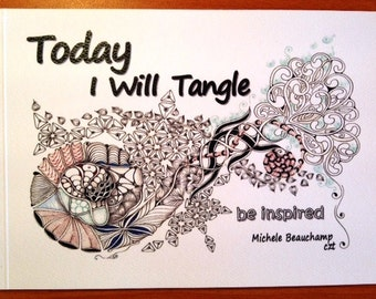 Today I Will Tangle by Michele Beauchamp