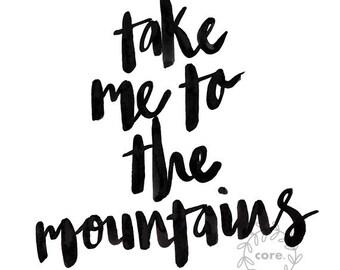 Take me to the Mountains calligraphy ink pen illustration art print