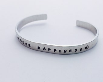 Choose Happiness - Hand Stamped Cuff Bracelet - Personalized Customized Jewelry - Positive Vibes
