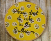 please dont do coke in the bathroom, unwelcome sign, floral, bathroom decor, wall art, wall decor, anti drug, drug free, xvx, cocaine, coke