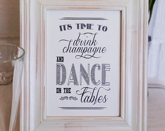 Instant Download - Drink Champange Dance On the Tables Sign - DIY, Wedding reception, Bar Wedding Sign, Reception Black and White Sign