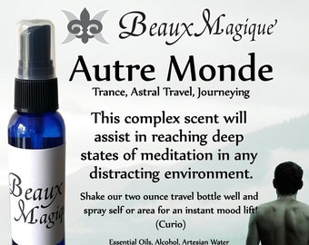Autre Monde - for trance work in all divination, journeying and shaman work, spiritual supplies, aura spray, scented spiritual water