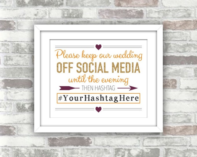 PRINTABLE Digital File - Please keep our wedding off social media until the evening - Hashtag sign - Gold Plum Burnt Orange Fall Autumn 8x10