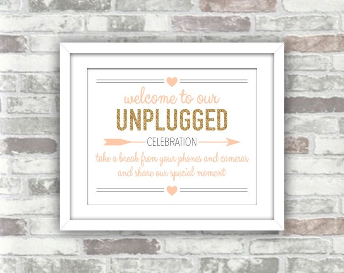 INSTANT DOWNLOAD - Printable Unplugged Celebration Wedding Sign - Digital File - Gold Glitter Effect Blush Pink-Peach - 8x10 - Welcome