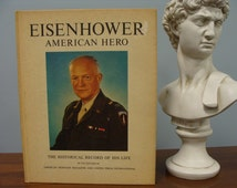 Eisenhower, American Hero, vintage book by the editors of American Heritage Magazine and United Press International
