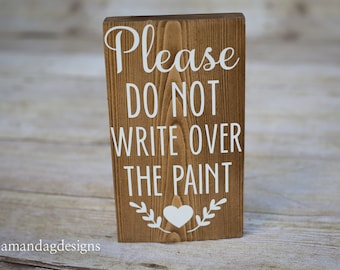 Guest Book Accessory - Please do not write over the paint - Wood block sign