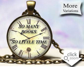 So Many Books So Little Time - Book Lover Pendant Necklace - Book Jewelry - Book Quote Necklace - Book Keychain Key