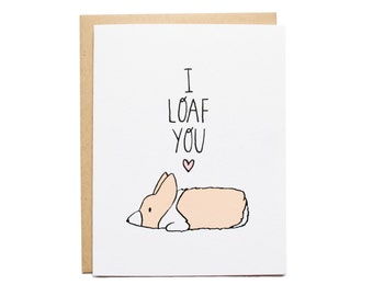 I Loaf You Card, Corgi Loaf, I Love You, Corgi Dog Card, Funny, Relationship, Best Friend, Valentines Card, Corgi Valentine, Dog Valentine