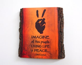 John Lennon Quote on Rustic Wooden Plaque - Imagine All The People Living Life In Peace - Wood Wall Art
