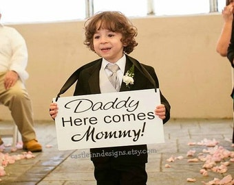 Daddy, Here comes MOMMY | Here comes the bride | Wedding Sign | Flower Girl Sign | Ring Bearer | Wedding Decor | Bridal Shower Gift