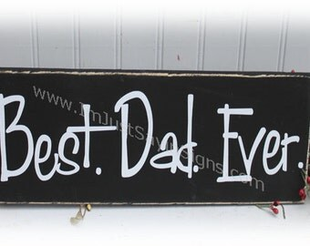 Best. Dad. Ever. Wood Sign