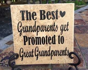 The Best Grandparents Get promoted to Great Grandparents gift,  Great Grandma and Grandpa, tile and easel.  Announcement for baby