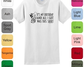 It's My Birthday and All I Got Was This T-Shirt Funny Birthday T-Shirt 2000 - BE-138