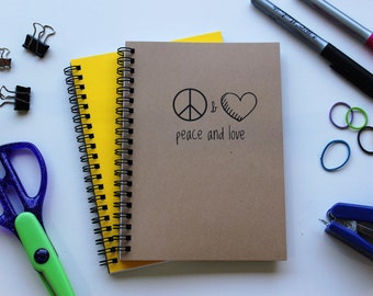 Peace and Love. - 5 x 7 journal