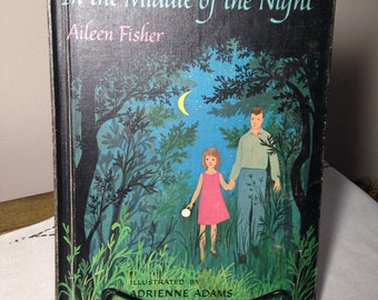 In The Middle Of The Night 1960s Childrens Book Aileen Fisher Beautifully Illustrated Summer Exploration