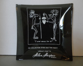 Black Glass Advertising Ashtray - No Collector Ever Has Too Many - Collectors Item By Helen Harper