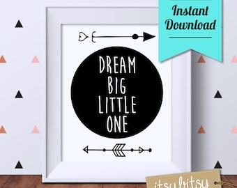 Dream Big Little One Nursery decor print, Instant Download, Kids decor, Monochrome print, nursery decor, nursery wall art