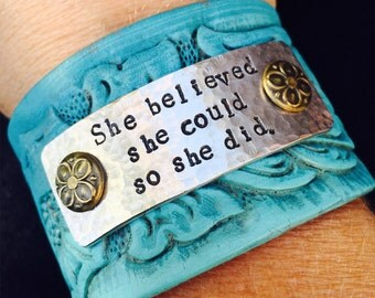 She believed she could so she did, Leather cuff bracelet, boho jewelry, graduation gift, turquoise leather, Love Squared Designs