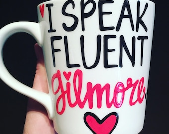 I Speak Fluent Gilmore - Lorelai Gilmore quote- Gilmore Girls coffee mug- Gilmore Girls quotes - funny gift -coffee gift - birthday gift