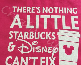 Disney and Coffee  Saying shirt in glitter