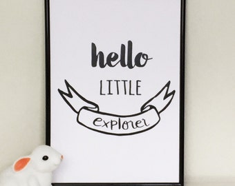 Hello little explorer print. Nursery print. Nursery decor. Kids bedroom. Monochrome print