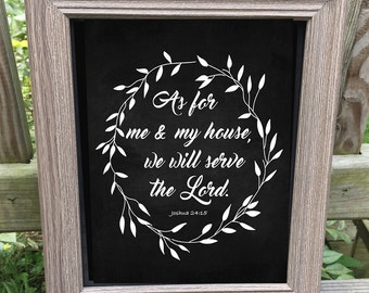 As for Me and My House, we will serve the Lord  Joshua 24:15  Chalkboard designed print with Barnwood look frame  8x10 Home Decor
