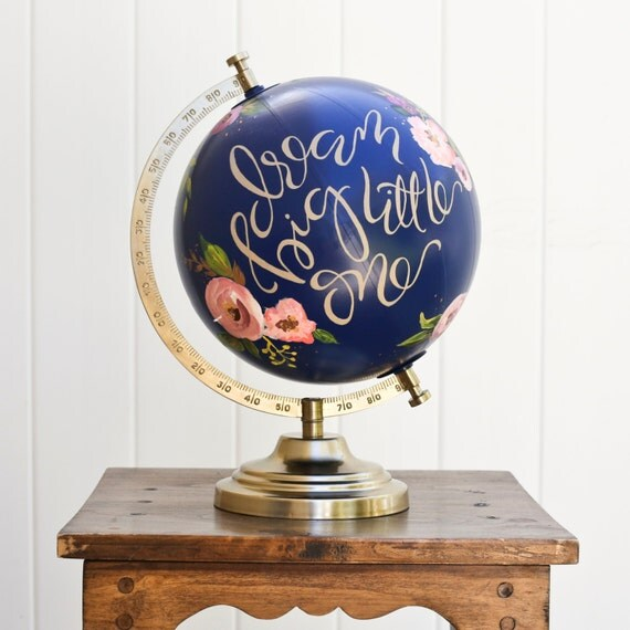 Dream big little one - hand painted globe