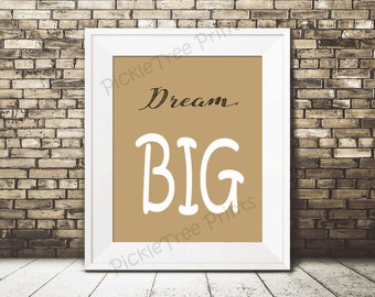 Dream BIG in Cream Coffee, White and Black