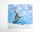 Vintage vinyl LP Ski gymnastics - Fit On slopes and trails // Hannelore Pilss-Samek // Sports