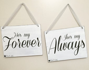 He's my forever, She's my always, Engagement Photo Prop, Wedding Photo Prop,  Custom Wedding Sign,  Bride and Groom Sign, Wedding Decor