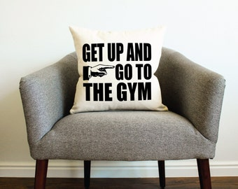 Get Up and Go To The Gym Pillow