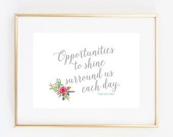 opportunities to shine surround us president monson 8x10 art print instant download