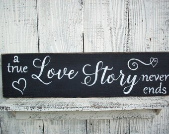 A True Love Story Never Ends / Rustic Wood Sign / Wedding Sign /Valentine's Day Gift / Black and White Decor