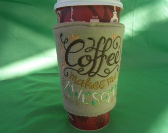 Coffee Makes Me Awesome Cup Cozie (Ligth Brown)