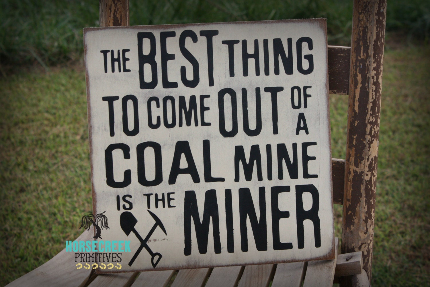 Coal Miner Sign The Best Thing To Come Out Of A Coal