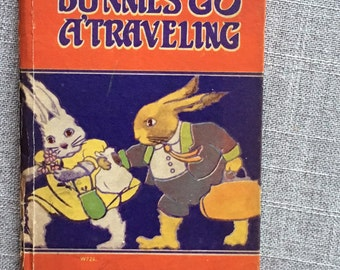 Vintage Childrens Book  – The Bunnies Go A'Travelling – 1900s Childrens bedtime story