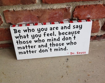 Be Who You Are - Dr. Seuss Quote Wood Sign